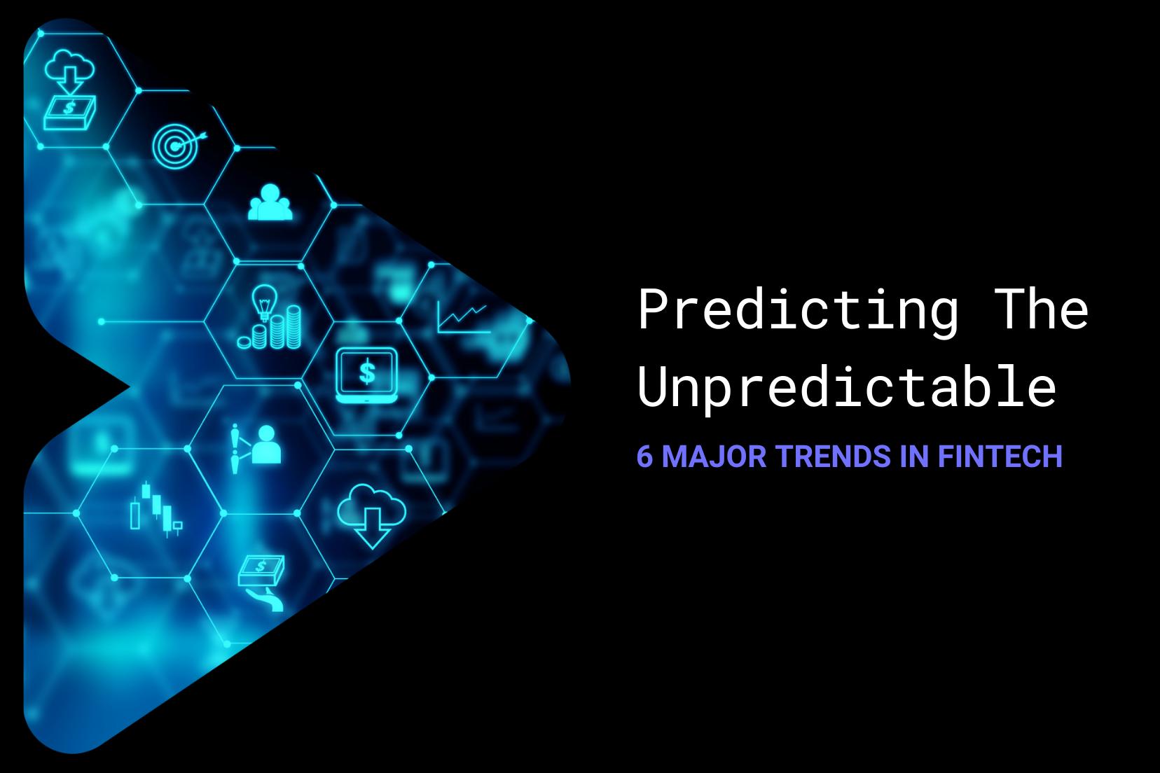 6 Major Trends in Fintech